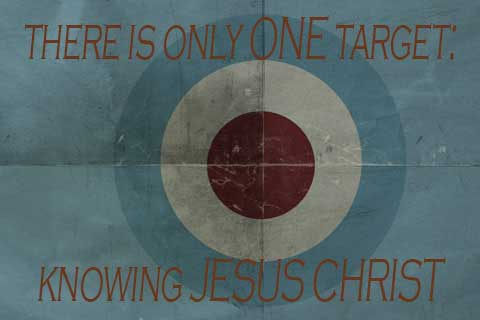 One Target: Jesus Christ