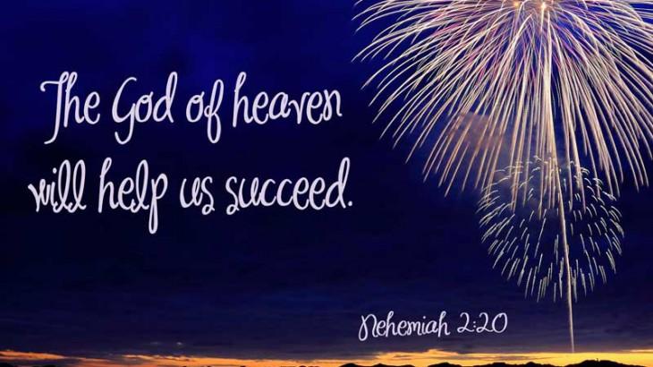 The God of Heaven Will Help Us Succeed - Nehemiah 2:20