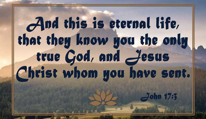 Knowing God Is Eternal Life - John 17:3