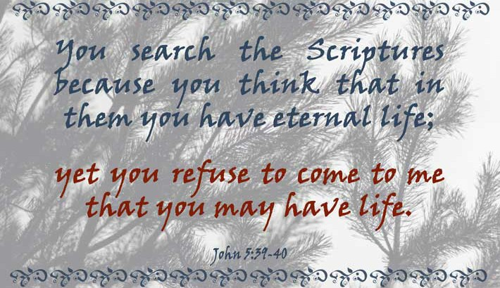 Searching Scriptures, Refusing Jesus - John 5:39-40