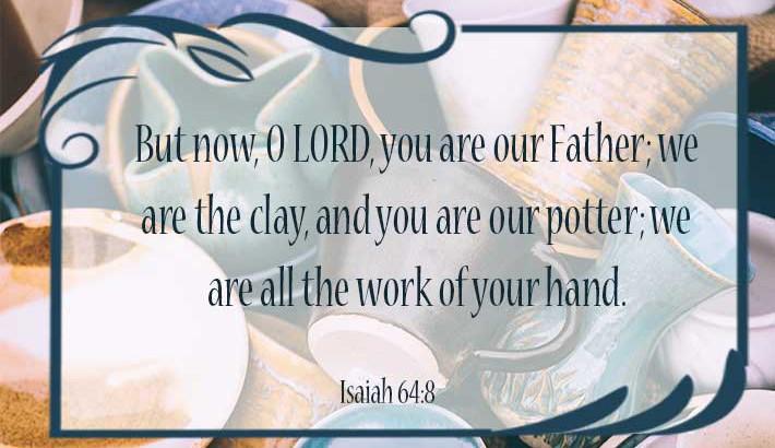 Becoming the Clay - Isaiah 64:8