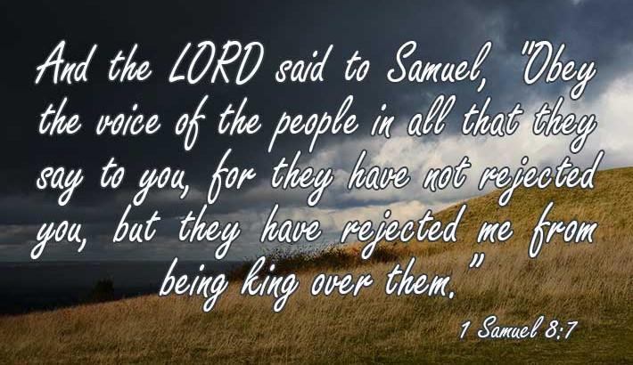 Rejected God as King - 1 Samuel 8:7