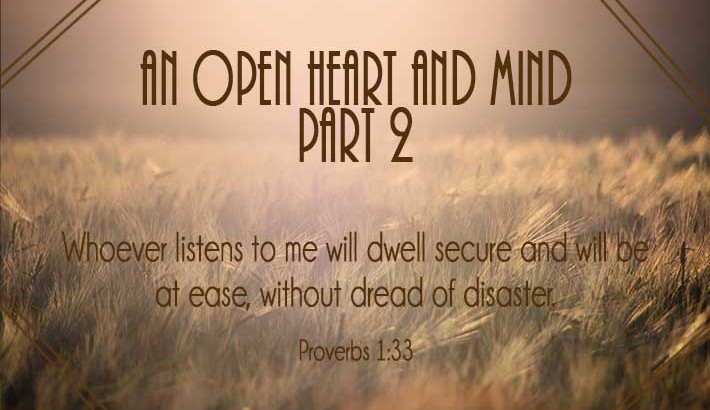 An Open Heart and Mind - Part 2 - Proverbs 1:33