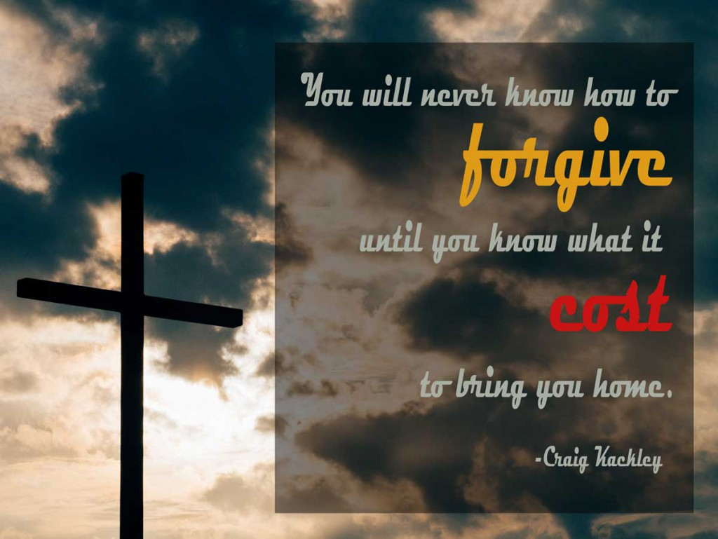 Forgiveness has a cost: the blood of Jesus