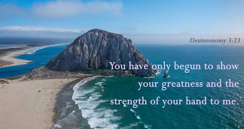 Believe the Greatness of God - Deut. 3:24
