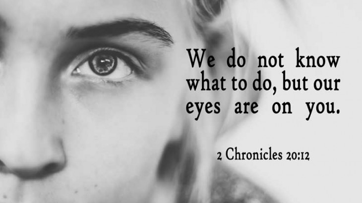 Our Eyes Are On You - 2 Chronicles 2:12