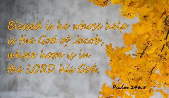 Blessed Is Hope In God - Pslam 146:5