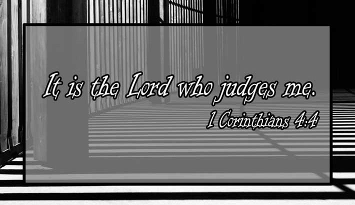 God Alone Judges Me - 1 Corinthians 4:4