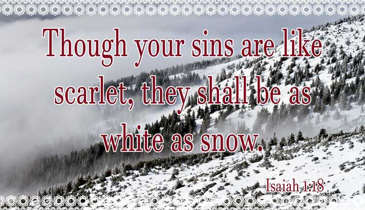 Sins Shall Be White As Snow - Isaiah 1:18