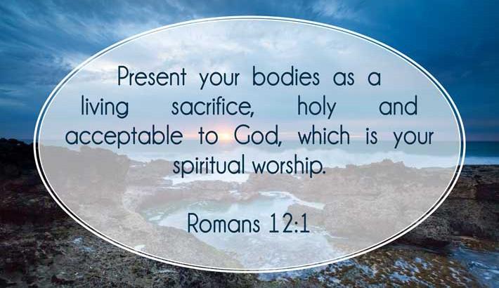 Living Sacrifice - Romans 12:1