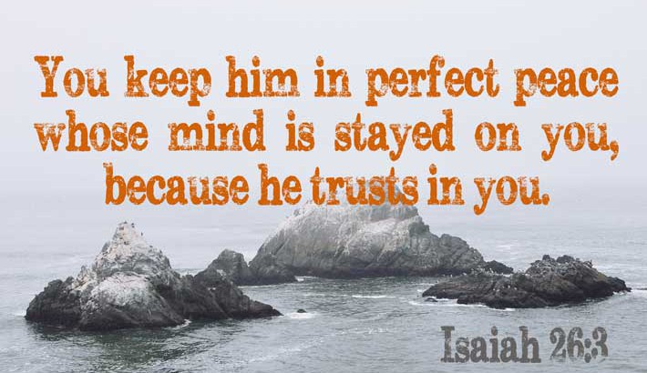 Promise of Perfect Peace - Isaiah 26:3