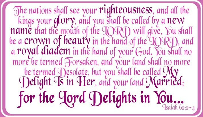The Lord Delights in You - Isaiah 62:2-4