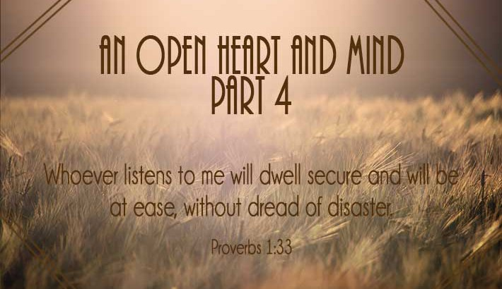 An Open Heart and Mind - Part 4 - Proverbs 1:33