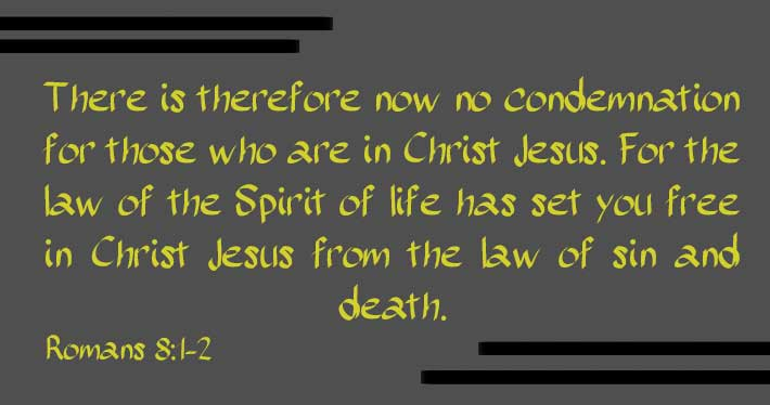 There Is No Condemnation in Christ Jesus - Romans 8:1-2
