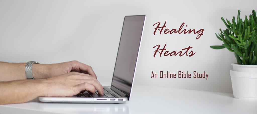 Healing Hearts - An Online Bible Study